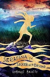Serafina y el secreto de su destino par Robert Beatty