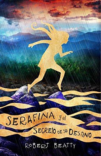 Serafina y el secreto de su destino (Serafina 3) de [Beatty, Robert]