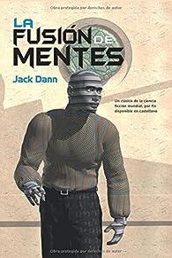 La fusión de Mentes par Jack Dann
