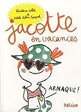 Jacotte en vacances : 65 histoires à lire seul(e) ou accompagné(e) | Collet, Géraldine (1975-....). Auteur
