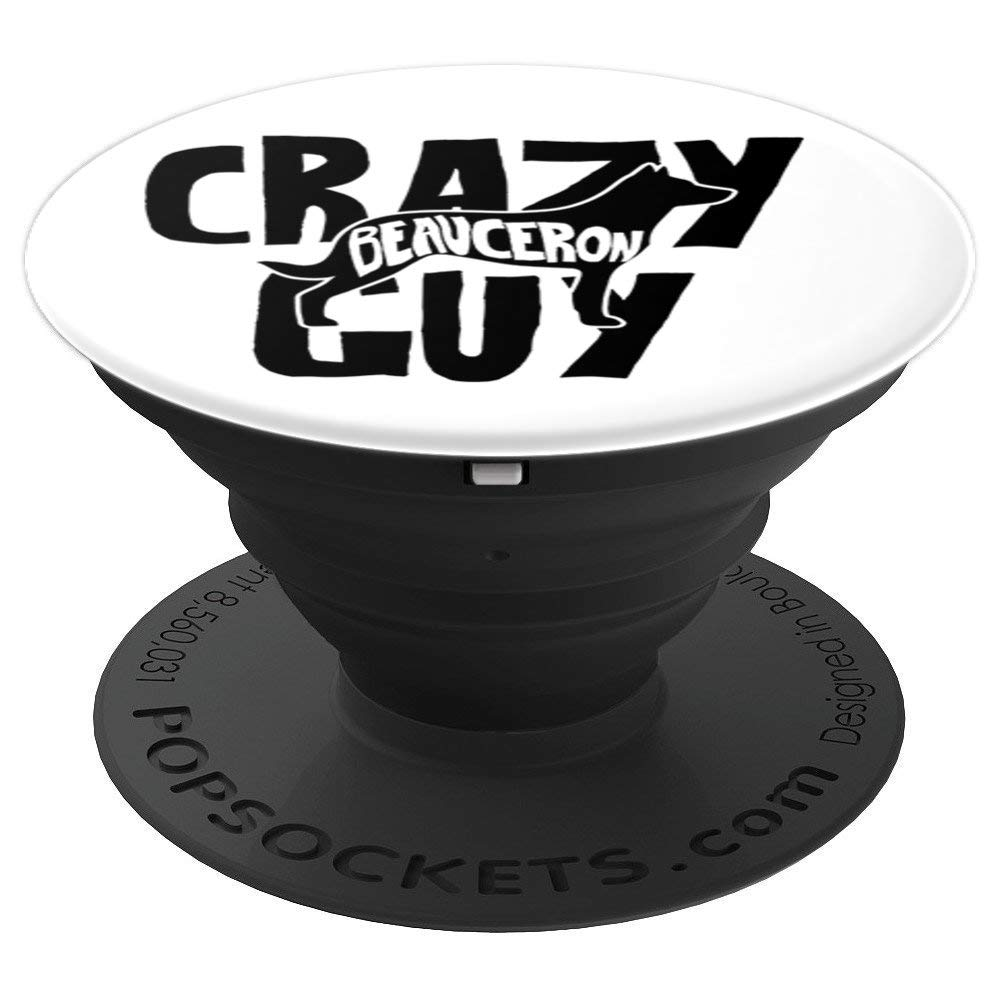 Crazy Beauceron Guy ACF008m Dog Lover PopSockets Grip and Stand for Phones and Tablets