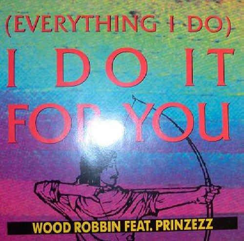 Everything I Do - Wood Robin Feat Prinzeez 12