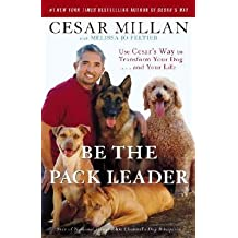 By Cesar Millan ; Melissa Jo Peltier ( Author ) [ Be the Pack Leader: Use Cesar's Way to Transform Your Dog... and Your Life By Sep-2008 Paperback