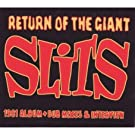 The Return Of The Giant Slits