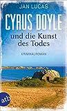 Cyrus Doyle und die Kunst des Todes: Kriminalroman (Cyrus Doyle ermittelt 3) von Jan Lucas