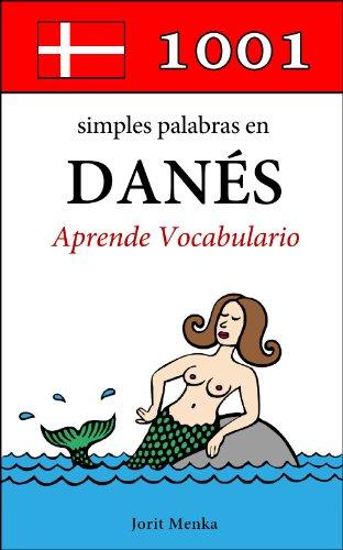 1001 simples palabras en Danés (Aprende Vocabulario nº 8)