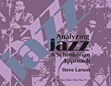 Analyzing Jazz: A Schenkerian Approach (Harmonologia) by Steve Larson (2009-11-30)