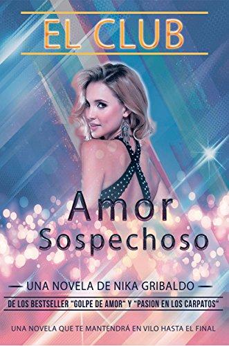 El Club: Amor Sospechoso por Nika Gribaldo