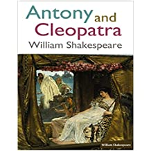 Antony and Cleopatra: A Tragedy by William Shakespeare  (Annotated) (English Edition)
