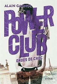 Power club, tome 2 : Ondes de choc par Alain Gagnol