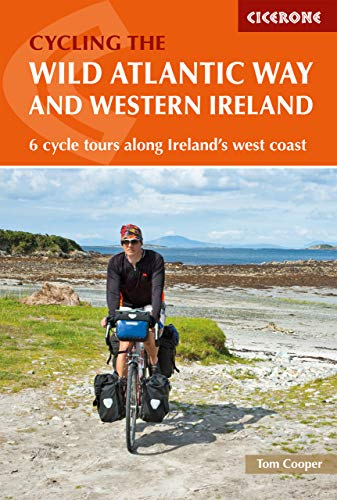 The Wild Atlantic Way and Western Ireland: 6 cycle tours along Ireland's west coast (Cycling and Cycle Touring) (English Edition) por Tom Cooper