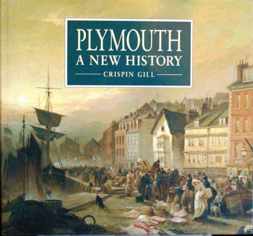plymouth-a-new-history-by-crispin-gill-1993-04-06