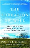 The Education of Will: Healing a Dog, Facing My Fears, Reclaiming My Life (English Edition)