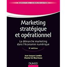 Marketing stratégique et opérationnel - 9e éd. : La démarche marketing dans l'économie numérique (Management Sup) (French Edition)