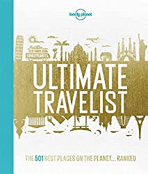 [(Lonely Planet's Ultimate Travelist : The 500 Best Places on the Planet...Ranked)] [Author: Lonely Planet] published on (August, 2015)