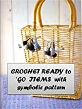 Crochet REady to GO items along with Symbolic patterns (English Edition)