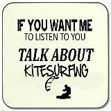 Wenn Sie wollen hören Talk About Kitesurfing Getränke Untersetzer ideale Geschenk