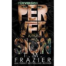 Perversion (Perversion Trilogy Book 1) (English Edition)