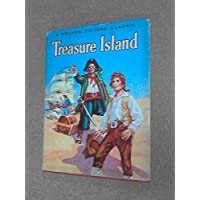 Robert Louis Stevenson's Treasure Island Especially Edited for The Golden Picture Classics