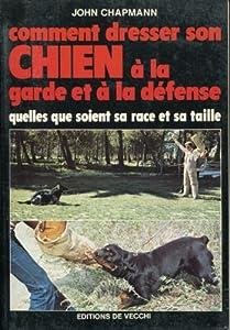 Comment dresser son chien à la garde et à la défense