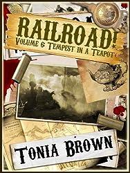 Railroad! Volume Six:Tempest in a Teapot