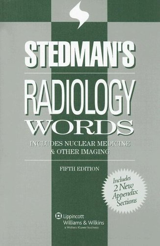 Stedman's Radiology Words: Includes Nuclear Medicine & Other Imaging (Stedman's Word Books) by Stedman's (2006-06-14)