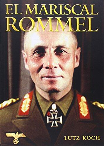 El Mariscal Rommel por Lutz Koch