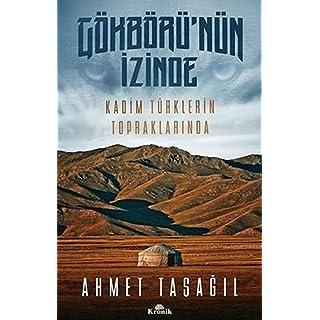 Gökbörünün Izinde: Kadim Türklerin Topraklarinda: Kadim Türklerin Topraklarında