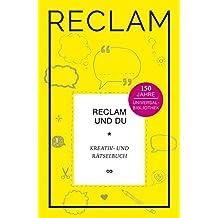 Jubiläumsausgabe UB: Reclam und Du: Kreativ- und Rätselbuch. Jubiläumsausgabe