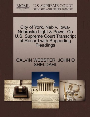 York City-light - (City of York, NEB V. Iowa-Nebraska Light & Power Co U.S. Supreme Court Transcript of Record with Supporting Pleadings)