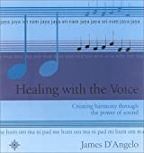 Healing with the Voice by James D'Angelo (2001-01-01)