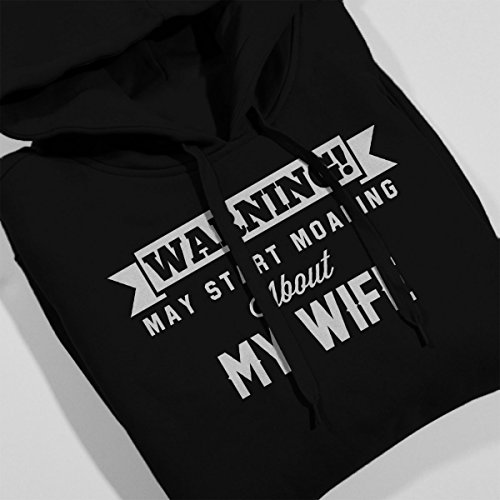 Warning May Start Moaning About My Wife Men's Hooded Sweatshirt Black
