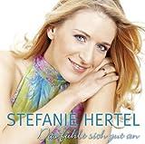 Songtexte von Stefanie Hertel - Das fühlt sich gut an.