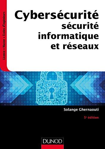 Cybersécurité - 5e éd. - Sécurité informatique et réseaux par Solange Ghernaouti