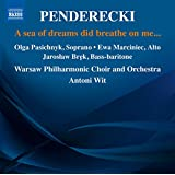 Penderecki: A Sea of Dreams Did Breathe on Me...