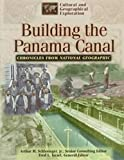 Building the Panama Canal (Cultural and Geographical Exploration: Chronicles from National Geographic) by National Geographic Society (1999-03-02)