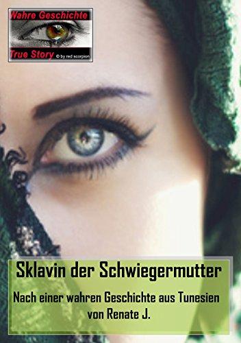 Download Sklavin der Schwiegermutter: Nach einer wahren