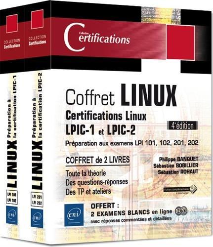 Linux - Coffret de 2 livres - Préparation aux certifications LPIC-1 et LPIC-2 (examens LPI 101, 102, 201, 202) (4e édition) par Sébastien BOBILLIER