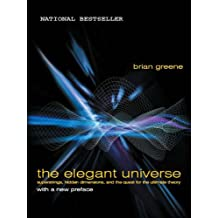 The Elegant Universe: Superstrings, Hidden Dimensions, and the Quest for the Ultimate Theory (English Edition)