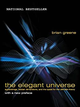 The Elegant Universe: Superstrings, Hidden Dimensions, and the Quest for the Ultimate Theory von [Greene, Brian]