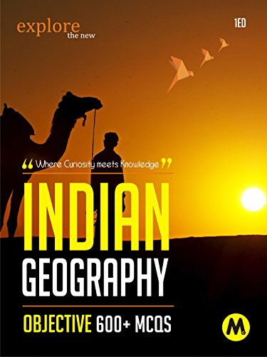 INDIAN GEOGRAPHY : OBJECTIVE: Useful for UPSC, CSAT, PSC, CDS, NDA/NA, SSC,...