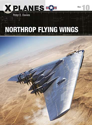 Northrop Flying Wings (X-Planes Book 10) (English Edition) por Peter E. Davies