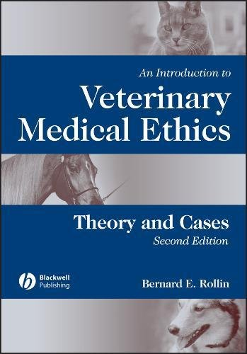 An Introduction to Veterinary Medical Ethics: Theory and Cases por Bernard E. Rollin