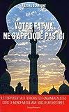 Votre fatwa ne s'applique pas ici : Histoires inédites de la lutte contre le fondamentalisme musulman