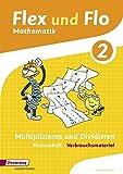 Flex und Flo - Ausgabe 2014: Themenheft Multiplizieren und Dividieren 2: Verbrauchsmaterial
