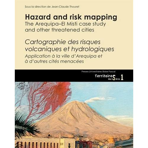 Hazard and risk mapping : The arequipa-el misti case study