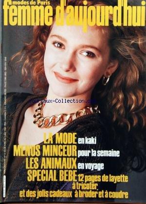 FEMME D'AUJOURD'HUI MODES DE PARIS [No 17] du 28/04/1986 - LA MODE EN KAKI -MENUS MINCEUR POUR LA SEMAINE -LES ANIMAUX EN VOYAGE -SPECIAL BEBE -JOLIS CADEAUX A BRODER ET ACOUDRE