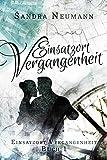 Einsatzort Vergangenheit: Romantischer Zeitreiseroman