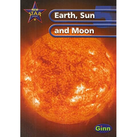 New Star Science Yr 5/P6 Sun and Moon Pupil's Book: Earth, Sun and Moon Year 5 (Star Science New Edition)