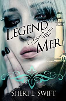 Legend Of The Mer (English Edition) di [Swift, Sheri L.]